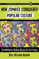 How Zombies Conquered Popular Culture ebook