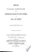 Sailing Directions for the South-east Coast of Nova Scotia and Bay of Fundy. ...