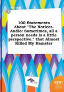 100 Statements about the Noticer-Audio