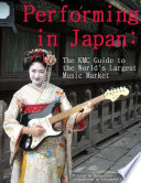 Performing in Japan: The KMC Guide to the World's Largest Music Market