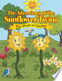 The Adventures of the Sunflower Twins  the Magical Garden