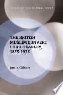 The British Muslim Convert Lord Headley  1855 1935