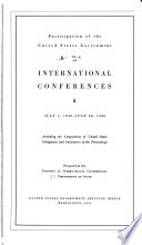 Participation of the United States Government in International Conferences Including the Composition of United States Delegations and Summaries of the Proceedings