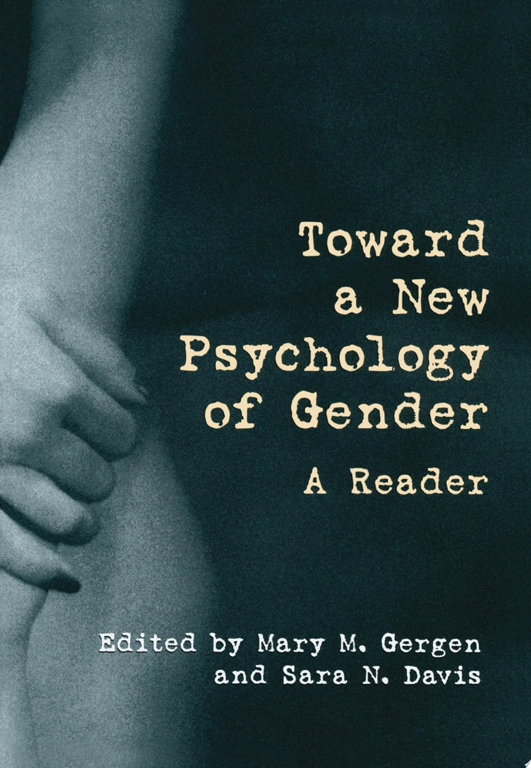 Toward a New Psychology of Gender