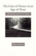 The Cure of Poetry in an Age of Prose: Moral Essays on the ...