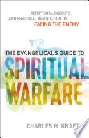 The Evangelical s Guide to Spiritual Warfare Book