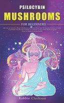 Psilocybin Mushrooms for Beginners