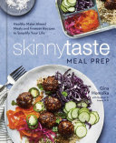 Skinnytaste Meal Prep  Healthy Make Ahead Meals and Freezer Recipes to Simplify Your Life  A Cookbook