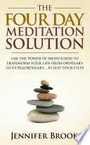 The Four Day Meditation Solution Book