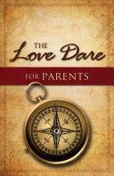 The Love Dare for Parents Pdf/ePub eBook