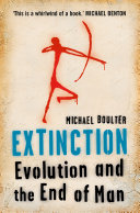 Extinction  Evolution and the End of Man