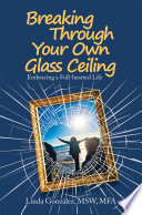 Breaking Through Your Own Glass Ceiling