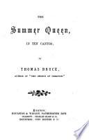The Summer Queen. In Ten Cantos