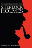 The Complete Illustrated Novels and Thirty-Seven Short Stories of Sherlock Holmes