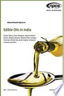 Market Research Report On Edible Oils In India Present Status Future Prospects Industry Growth Drivers Demand Scenario Opportunities Company Financials Market Size Sector Insights Analysis Forecasts Upto 2017