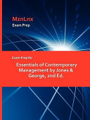 Exam Prep for Essentials of Contemporary Management by Jones   George  2nd Ed