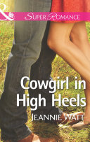 Cowgirl in High Heels  Mills   Boon Superromance   The Montana Way  Book 2