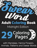 Swear Word Adult Coloring Book  Midnight Edition  29 Coloring Pages with Mandalas  Henna Flowers  Animals  Patterns and Swear Words