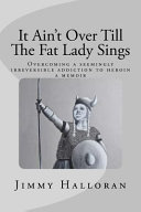 It Ain t Over Till the Fat Lady Sings
