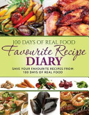 100 Days of Real Food - Favourite Recipe Diary