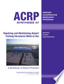 Repairing And Maintaining Airport Parking Structures While In Use Book PDF