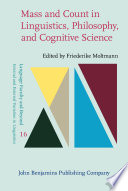 Mass and Count in Linguistics, Philosophy, and Cognitive Science