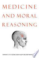 Medicine And Moral Reasoning