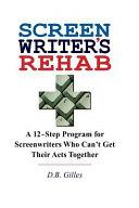Screenwriter s Rehab Book