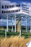 A Future For Archaeology Book