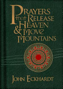 Prayers That Release Heaven & Move Mountains