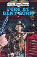 Fury at Bent Fork