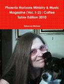 Phoenix Horizons Ministry & Music Magazine (Vol. 1-2) : Coffee Table Edition 2010