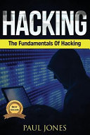 Hacking: The Fundamentals of Hacking: a Complete Beginners Guide to ...