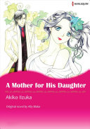 A MOTHER FOR HIS DAUGHTER Book