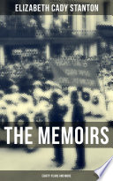 The Memoirs of Elizabeth Cady Stanton  Eighty Years and More