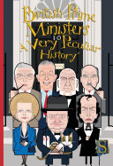 British Prime Ministers A Very Peculiar History