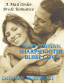 Wild Woman Sharpshooter Blisse Gove: A Mail Order Bride