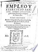 Empleo y exercicio sancto, sobre los euangelios de las Dominicas despues de Pentescostes  : tomo segundo