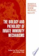 The Biology And Pathology Of Innate Immunity Mechanisms Book PDF
