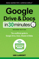 Google Drive and Docs in 30 Minutes (2nd Edition)