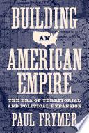 Building an American Empire Book PDF