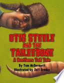 Otis Steele and the Taileebone