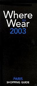 Where To Wear Paris 2003 Book PDF