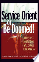 Service Orient or Be Doomed!