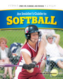 An Insider s Guide to Softball