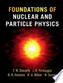 Foundations of Nuclear and Particle Physics Book