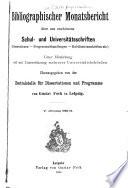 Bibliographischer Monatsbericht über neu erschienene Schul-, Universitäts- und Hochschulschriften