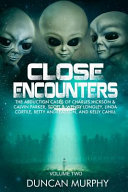 Close Encounters  Volume Two  The Abduction Cases of Charles Hickson   Calvin Parker  Scott   Wendy Longley  Linda Cortile  Betty Andrea
