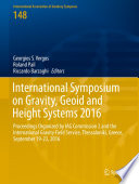 International Symposium on Gravity  Geoid and Height Systems 2016