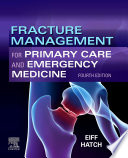 Fracture Management for Primary Care and Emergency Medicine E Book